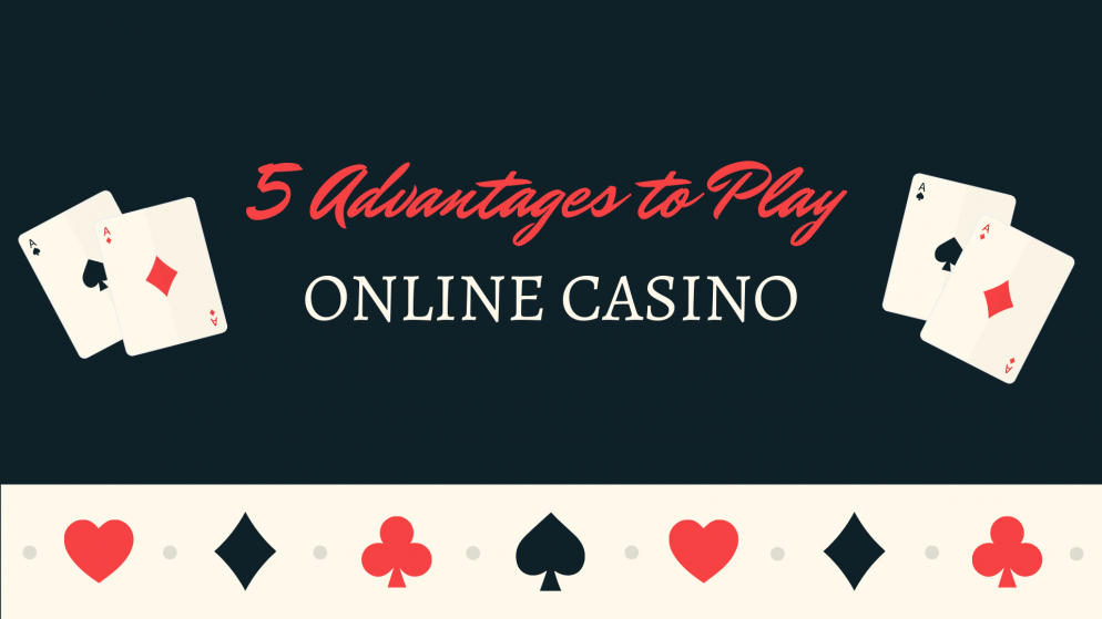 5 Advantages of Playing in Online Casinos